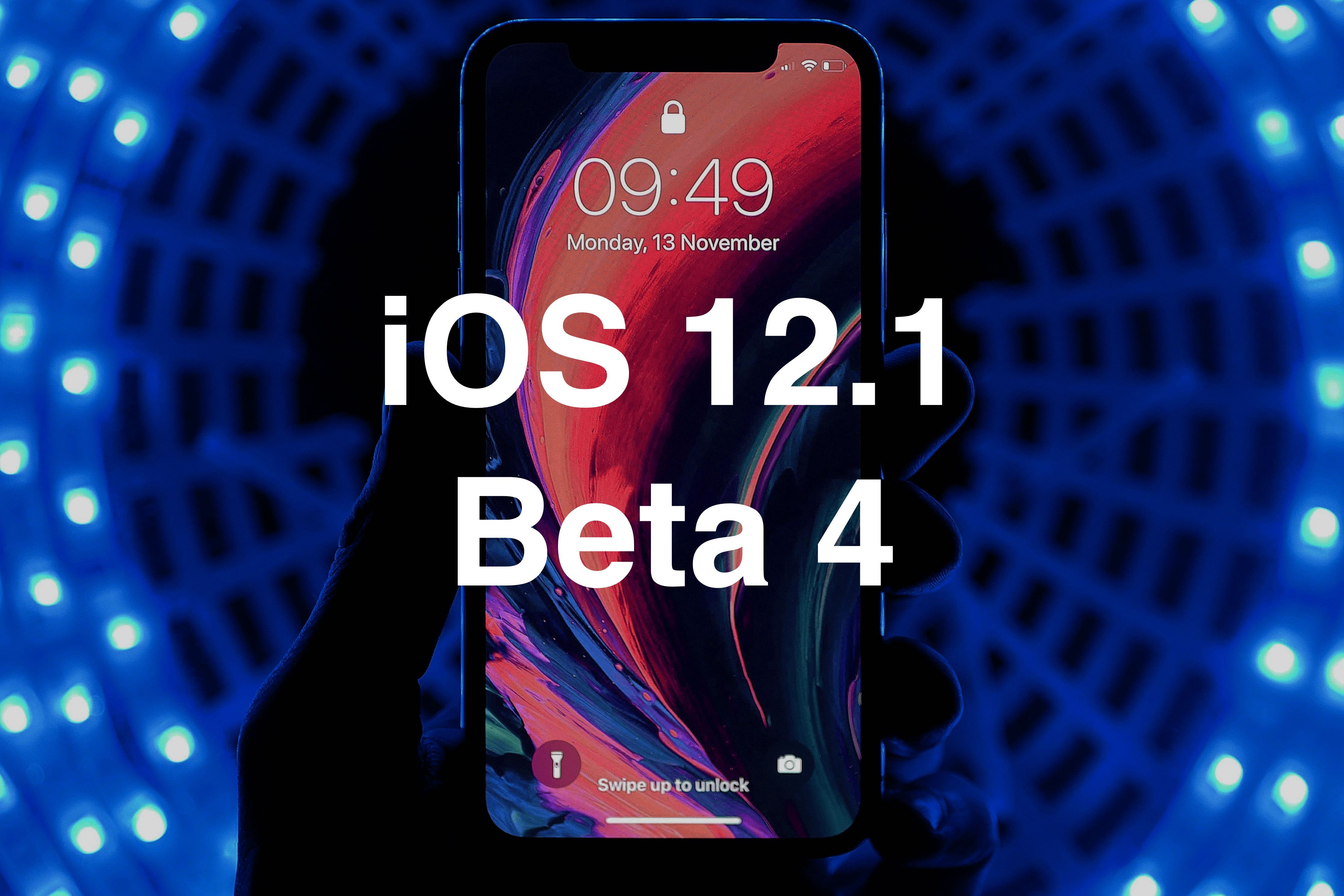 Apple released the fourth beta of iOS 12.1