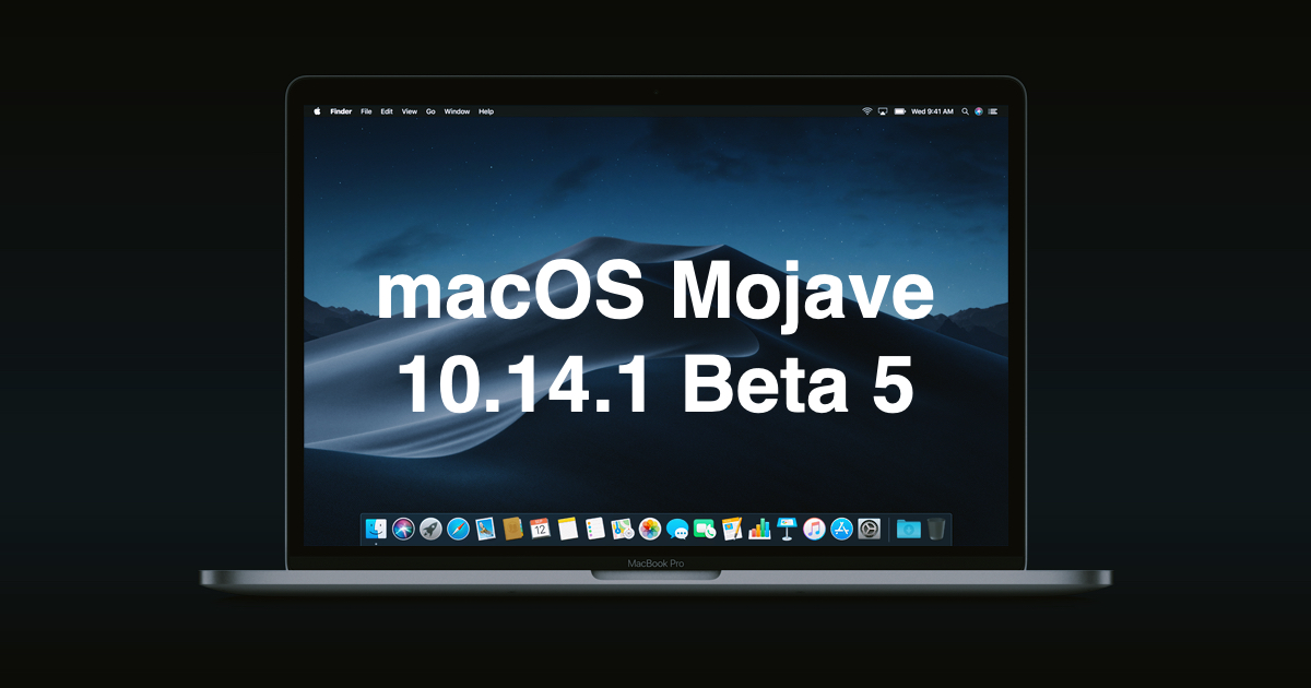 Apple released the fifth beta of macOS Mojave 10.14.1 for developers