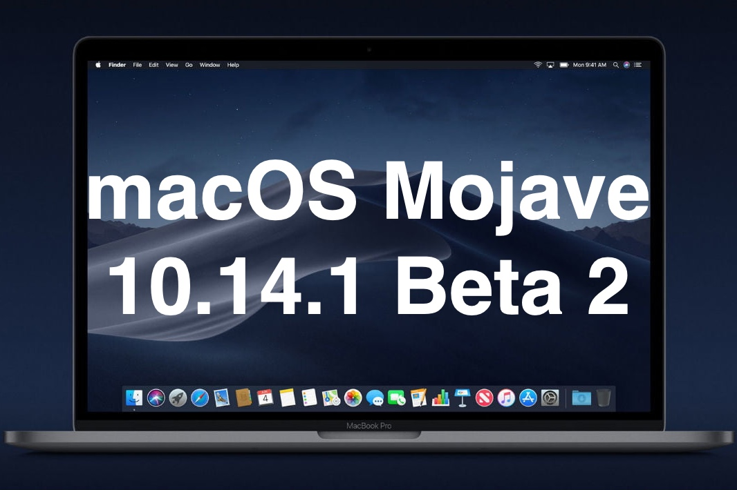 Released the second beta version of macOS Mojave 10.14.1 for developers