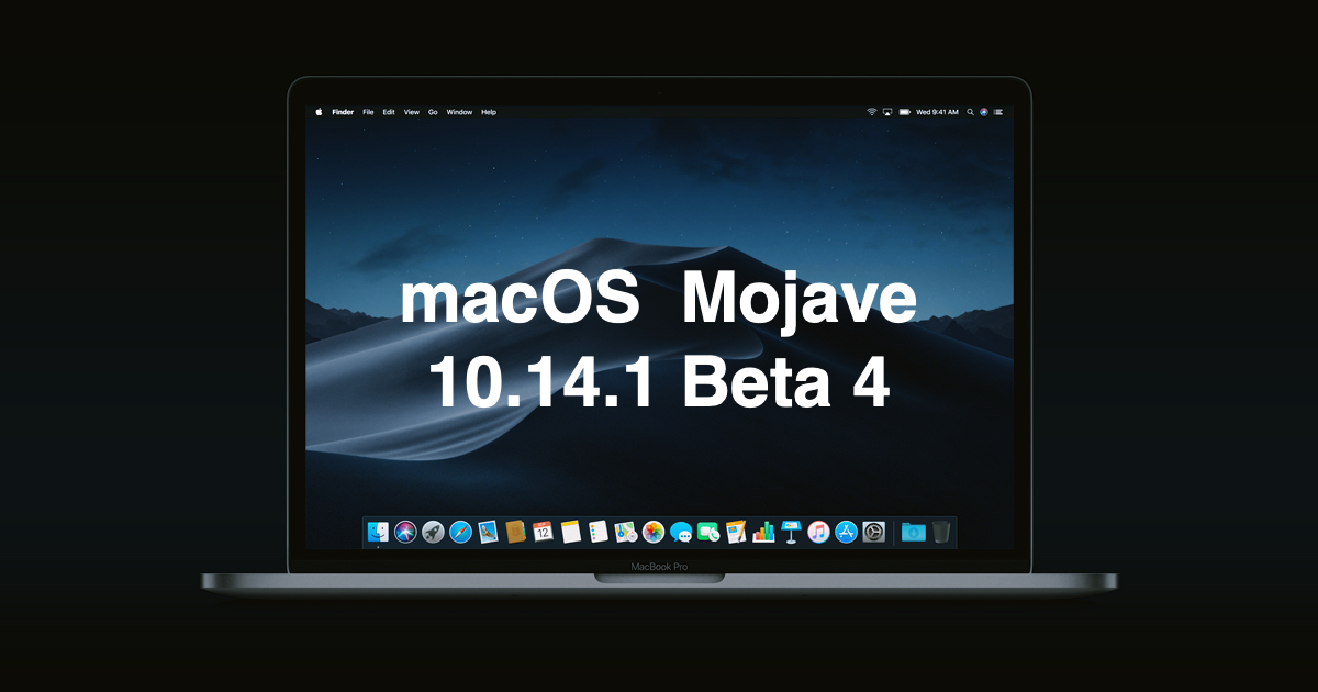Apple released the fourth beta of macOS Mojave 10.14.1 for developers